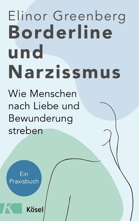Borderline und Narzissmus von Elinor Greenberg | ISBN 978