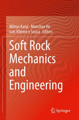 Soft Rock Mechanics and Engineering - Milton Kanji; Manchao He; Luís Ribeiro e Sousa