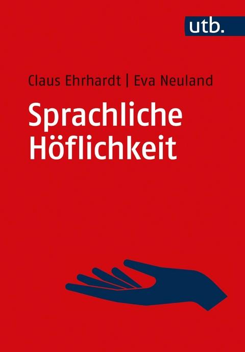 Ehrhardt, Claus; Neuland, Eva: Sprachliche Höflichkeit