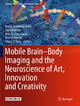 Mobile Brain-Body Imaging and the Neuroscience of Art, Innovation and Creativity - Jose L. Contreras-Vidal; Dario Robleto; Jesus G. Cruz-Garza; José M. Azorín; Chang S. Nam