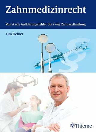 Zahnmedizinrecht - Tim Oehler