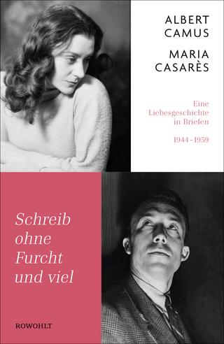 Schreib ohne Furcht und viel - Albert Camus; Maria Casarès