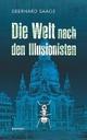 Die Welt nach den Illusionisten: Roman