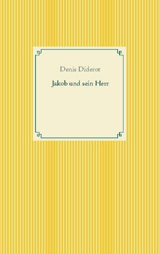 Jakob und sein Herr - Denis Diderot