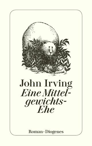 Eine Mittelgewichts-Ehe - John Irving