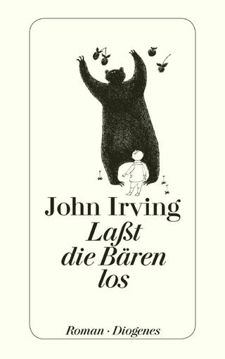 Laßt die Bären los! - John Irving