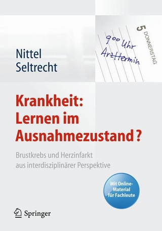 Krankheit: Lernen im Ausnahmezustand? - Dieter Nittel; Dieter Nittel; Astrid Seltrecht; Astrid Seltrecht