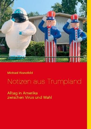 Notizen aus Trumpland - Michael Kranefeld