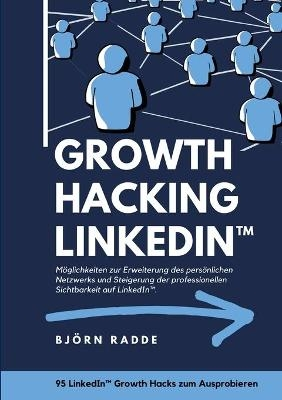 Growth Hacking LinkedIn? - Björn Radde