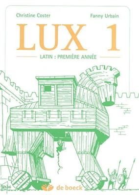 Lux. Volume 1, Latin : première année - Christine Coster; Fanny Urbain