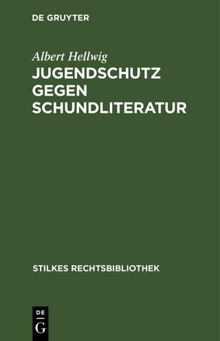 Jugendschutz gegen Schundliteratur - Albert Hellwig