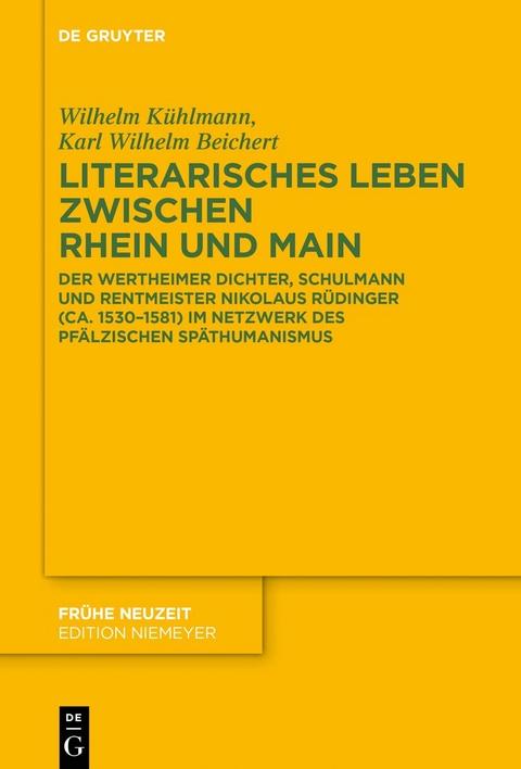 Kühlmann, Wilhelm; Beichert, Karl Wilhelm: Literarisches Leben zwischen Rhein und Main