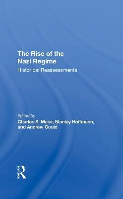 The Rise Of The Nazi Regime - Charles Maier; Stanley Hoffmann; Andrew Gould