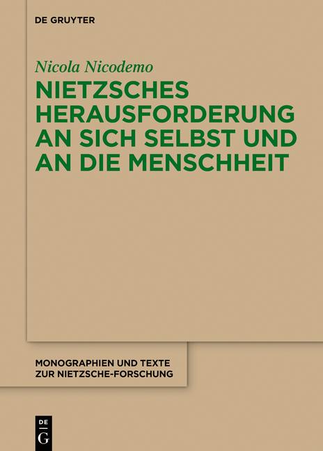 Nicodemo, Nicola: Nietzsches Herausforderung an sich selbst und an die Menschheit