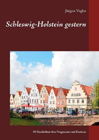 Schleswig-Holstein gestern - Jürgen Vogler