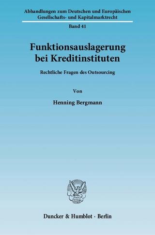 Funktionsauslagerung bei Kreditinstituten. - Henning Bergmann
