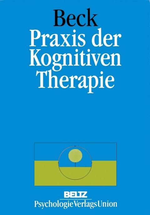 eBook: Praxis der Kognitiven Verhaltenstherapie von Judith S. Beck ...
