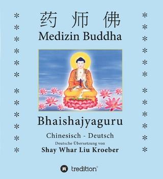 Medizin Buddha - Shay Whar Kroeber