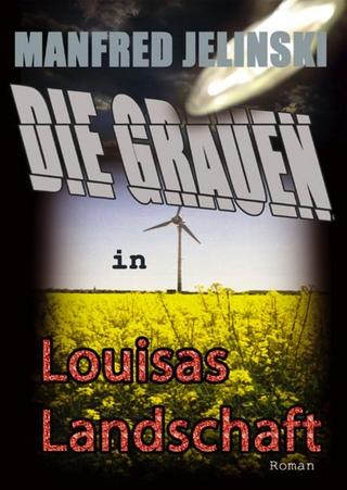 Die Grauen in Louisas Landschaft - Manfred Jelinski