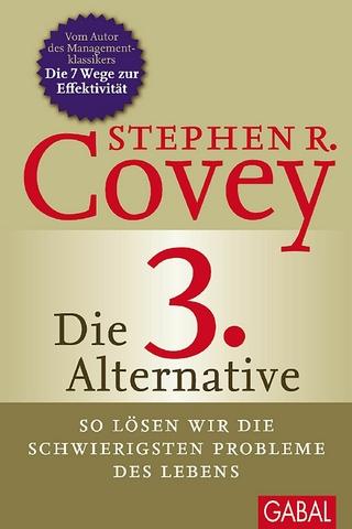 Die 3. Alternative - Stephen R. Covey; Breck England