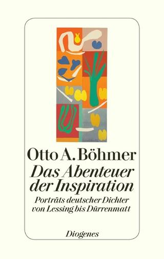 Das Abenteuer der Inspiration - Otto A. Böhmer