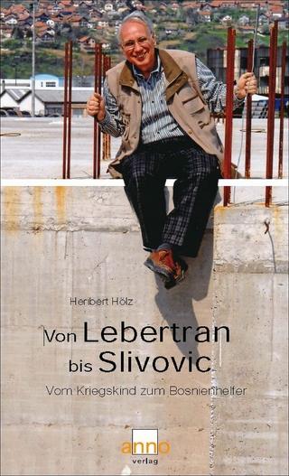 Von Lebertran bis Slivovic - Heribert Hölz