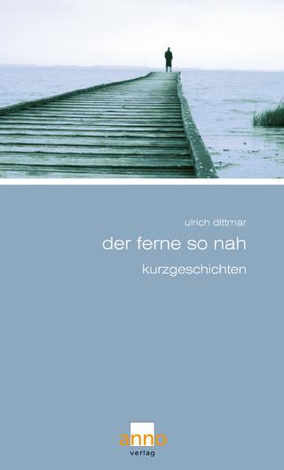 Der Ferne so nah - Ulrich Dittmar