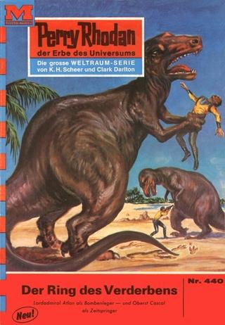 Perry Rhodan 440: Der Ring des Verderbens - Hans Kneifel