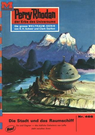 Perry Rhodan 466: Die Stadt und das Raumschiff - Hans Kneifel