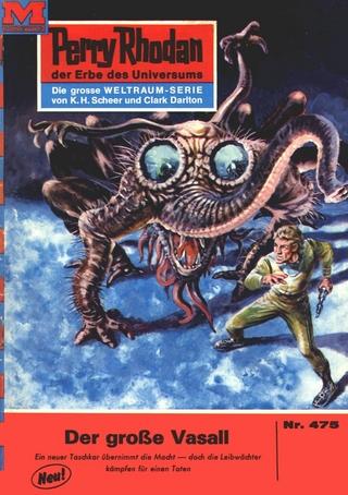 Perry Rhodan 475: Der große Vasall - William Voltz