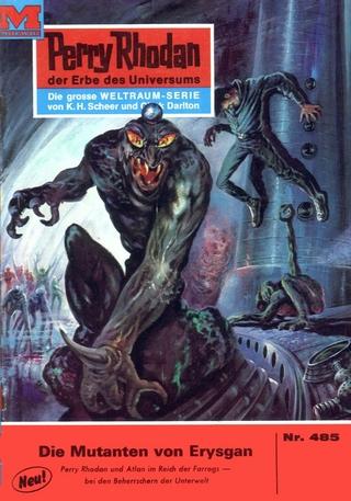 Perry Rhodan 485: Die Mutanten von Erysgan - H.G. Ewers