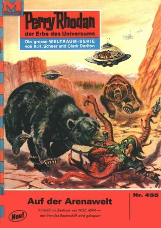 Perry Rhodan 455: Auf der Arenawelt - William Voltz