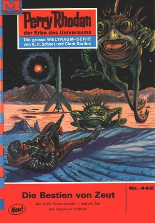 Perry Rhodan 442: Die Bestien von Zeut - William Voltz