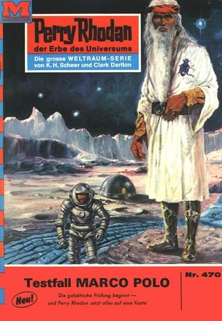 Perry Rhodan 470: Testfall MARCO POLO - H.G. Ewers
