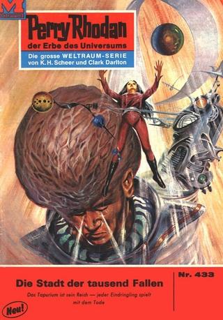 Perry Rhodan 433: Die Stadt der tausend Fallen - William Voltz