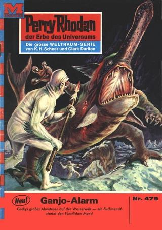 Perry Rhodan 479: Ganjo-Alarm - Clark Darlton