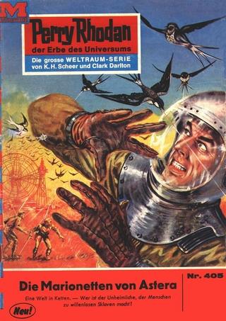 Perry Rhodan 405: Die Marionetten von Astera - Hans Kneifel