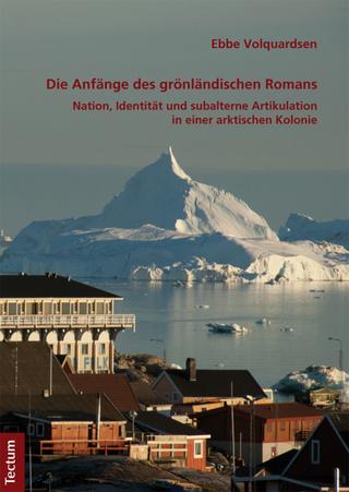 Die Anfänge des grönländischen Romans - Ebbe Volquardsen