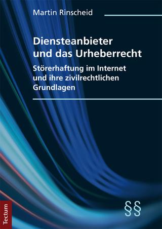 Diensteanbieter und das Urheberrecht - Martin Rinscheid