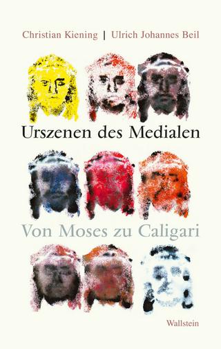 Urszenen des Medialen - Christian Kiening; Ulrich Johannes Beil