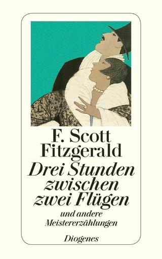 Drei Stunden zwischen zwei Flügen - F. Scott Fitzgerald