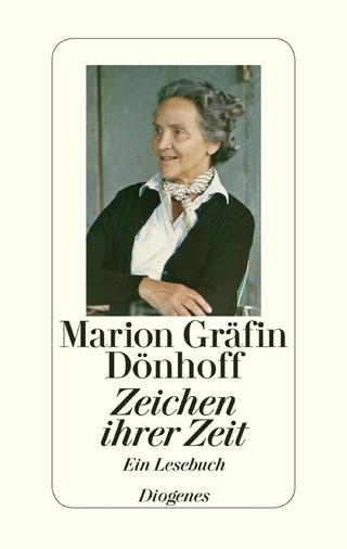 Zeichen ihrer Zeit - Marion Gräfin Dönhoff; Friedrich Dönhoff; Irene Brauer