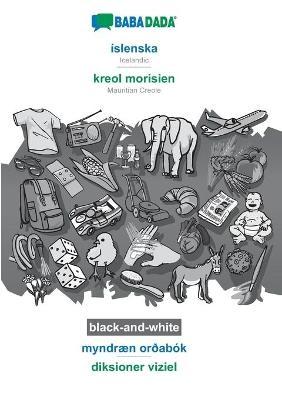 BABADADA black-and-white, íslenska - kreol morisien, myndræn orðabók - diksioner viziel - Babadada GmbH