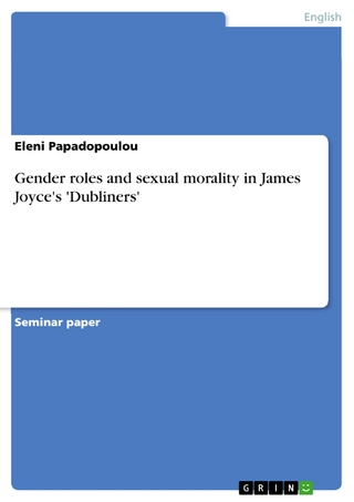 Gender roles and sexual morality in James Joyce's 'Dubliners' - Eleni Papadopoulou