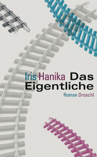 Das Eigentliche - Iris Hanika