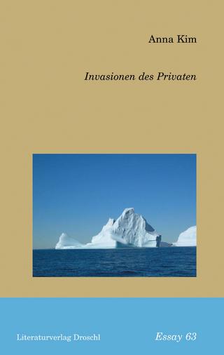 Invasionen des Privaten - Anna Kim