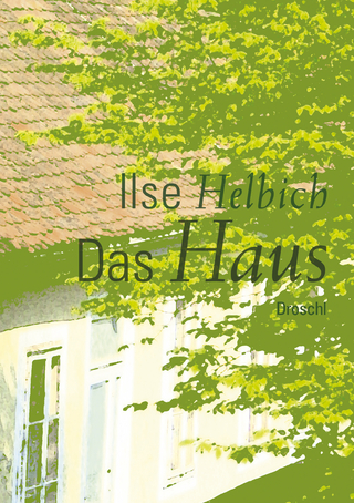 Das Haus - Ilse Helbich