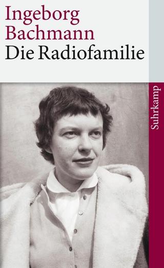 Die Radiofamilie - Ingeborg Bachmann; Joseph McVeigh