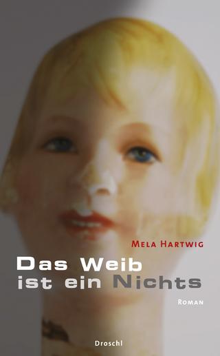Das Weib ist ein Nichts - Mela Hartwig