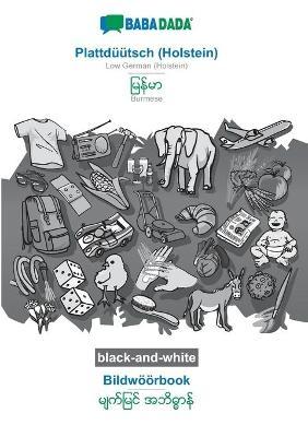 BABADADA black-and-white, Plattdüütsch (Holstein) - Burmese (in burmese script), Bildwöörbook - visual dictionary (in burmese script) - Babadada GmbH